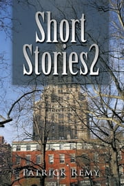 Short Stories 2 ebook by Patrick Remy