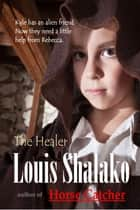 The Healer ebook by Louis Shalako