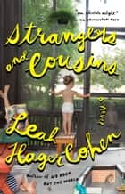 Strangers and Cousins - A Novel ebook by Leah Hager Cohen