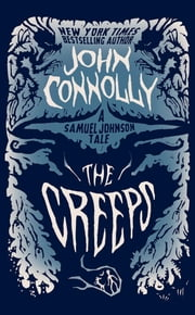 The Creeps - A Samuel Johnson Tale ebook by John Connolly