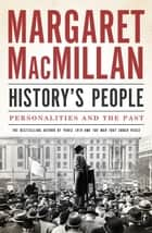 History's People - Personalities and the Past ebook by Margaret MacMillan