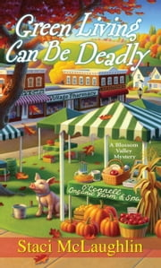 Green Living Can Be Deadly ebook by Staci McLaughlin