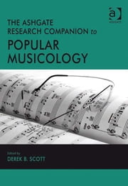 The Ashgate Research Companion to Popular Musicology ebook by Professor Derek B Scott