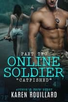 Online Soldier Part 2 ebook by Karen Rouillard
