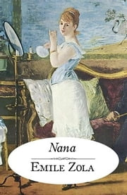 Nana - Les Rougon-Macquart, tome 9 ebook by Émile Zola