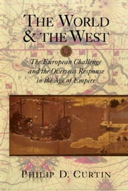 The World and the West ebook by Curtin, Philip D.