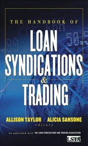 The Handbook of Loan Syndications and Trading ebook by LSTA (Loan Syndications and Trading Assoc. ),Allison Taylor,Alicia Sansone