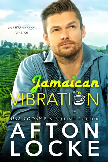 Jamaican Vibration - an MFM menage romance ebook by Afton Locke