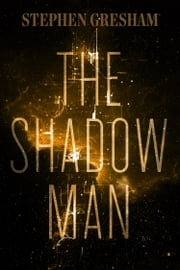 The Shadow Man ebook by Stephen Gresham