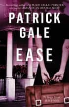 Ease ebook by Patrick Gale