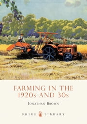 Farming in the 1920s and 30s ebook by Jonathan Brown