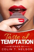 Taste of Temptation ebook by Colin T Nelson