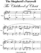 The Shepherd's Farewell Easy Piano Sheet Music ebook by Hector Berlioz