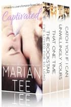 Captivated (A 4-in-1 Friends Romance Boxed Set) ebook by Marian Tee
