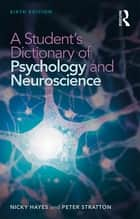 A Student's Dictionary of Psychology and Neuroscience ebook by Dr Nicky Hayes, Peter Stratton