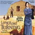 Long Road Turning audiolibro by Irene Bennett Brown, Stephanie Brush