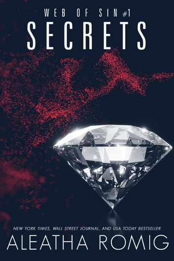Secrets - Web of Sin #1 ebook by Aleatha Romig
