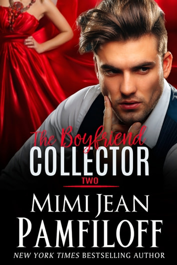 The Boyfriend Collector, Two ebook by Mimi Jean Pamfiloff