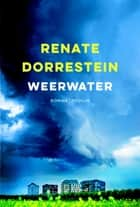 Weerwater ebook by Renate Dorrestein