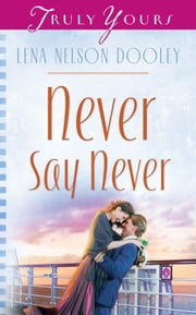 Never Say Never ebook by Lena Nelson Dooley