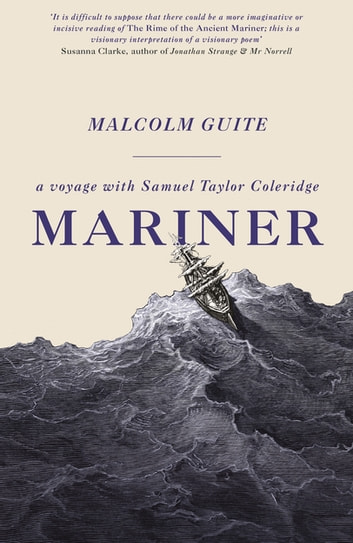 Mariner - A Voyage with Samuel Taylor Coleridge ebook by Reverend Dr Malcolm Guite