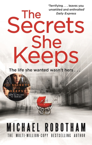The Secrets She Keeps - Now a major TV series starring Laura Carmichael ebook by Michael Robotham