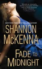 Fade To Midnight ebook by Shannon McKenna