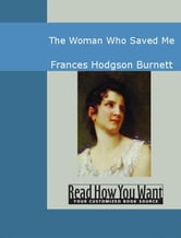 The Woman Who Saved Me ebook by Frances Hodgson Burnett