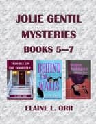 Jolie Gentil Mysteries: Books Five to Seven ebook by Elaine L. Orr