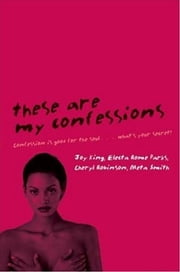 These Are My Confessions ebook by Joy King,Electa Rome Parks,Cheryl Robinson,Meta Smith