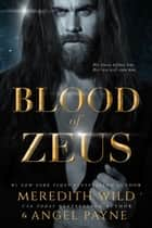 Blood of Zeus - Blood of Zeus: Book One ebook by Meredith Wild, Angel Payne