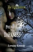 Prelude to Darkness - A Vampire Romance ebook by Lorraine Kennedy