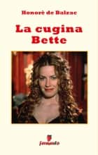 La cugina Bette ebook by Honorè De Balzac, Margherita Vierin (traduttore)