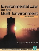 Environmental Law for The Built Environment ebook by Jack Rostron