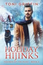 Holiday Hijinks ebook by Toni Griffin