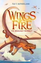 The Dragonet Prophecy ebook by Tui T. Sutherland