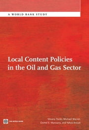 Local Content Policies in the Oil and Gas Sector ebook by Tordo, Silvana