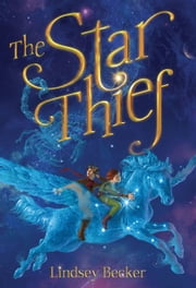 The Star Thief ebook by Lindsey Becker