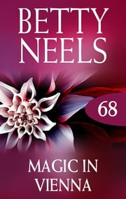 Magic In Vienna (betty Neels Collection) ebook by Betty Neels