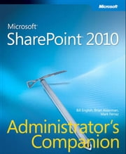 Microsoft SharePoint 2010 Administrator's Companion ebook by Bill English,Brian Alderman,Mark Ferraz