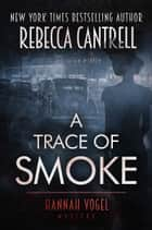 A Trace of Smoke ebook by