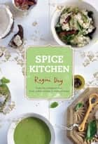 Spice Kitchen ebook by Dey, Ragini
