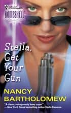 Stella, Get Your Gun (Mills & Boon Silhouette) ebook by Nancy Bartholomew