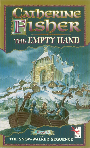 The Empty Hand eBook by Catherine Fisher