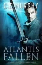 Atlantis Fallen - The Heartstrike Chronicles, #1 ebook by C.E. Murphy