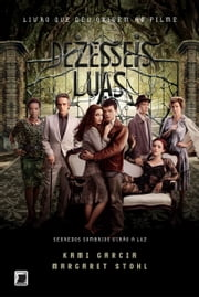 Dezesseis luas - Beautiful Creatures - vol. 1 ebook by Margaret Stohl,Kami Garcia