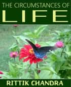 The Circumstances of Life ebook by Rittik Chandra