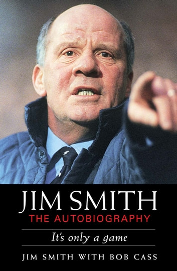 Jim Smith: The Autobiography ebook by Bob Cass|