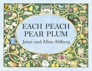 Each Peach Pear Plum ebook by Janet Ahlberg,Allan Ahlberg