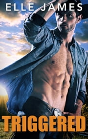 Triggered - A Cowboy Bodyguard Romance ebook by Elle James